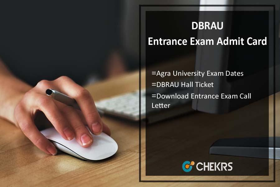 DBRAU Entrance Exam Admit Card, Agra University Exam Dates