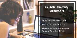Gauhati University B.Ed Entrance Admit Card, GU Exam Dates Available