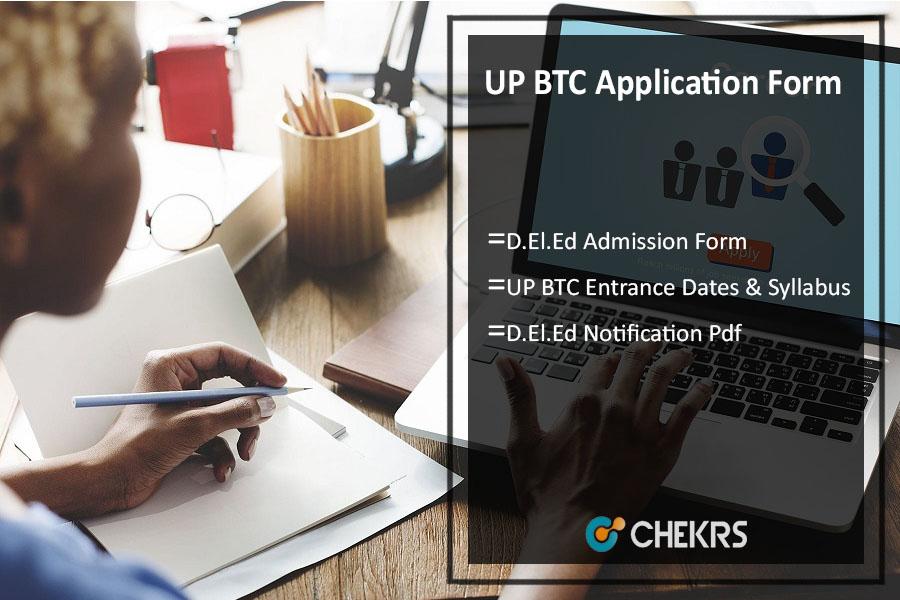 UP BTC Application Form, D.El.Ed Admission, Entrance Dates & Syllabus
