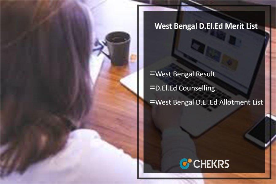 West Bengal D.El.Ed Merit List, WB Result, Counselling, Allotment List