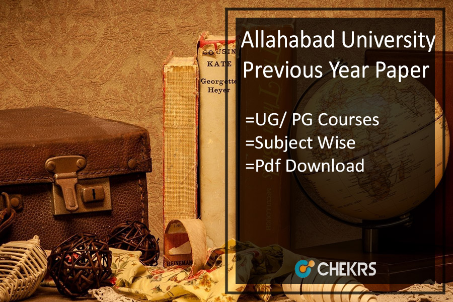 Allahabad University Entrance Exam Previous Year Question Papers- UG PG