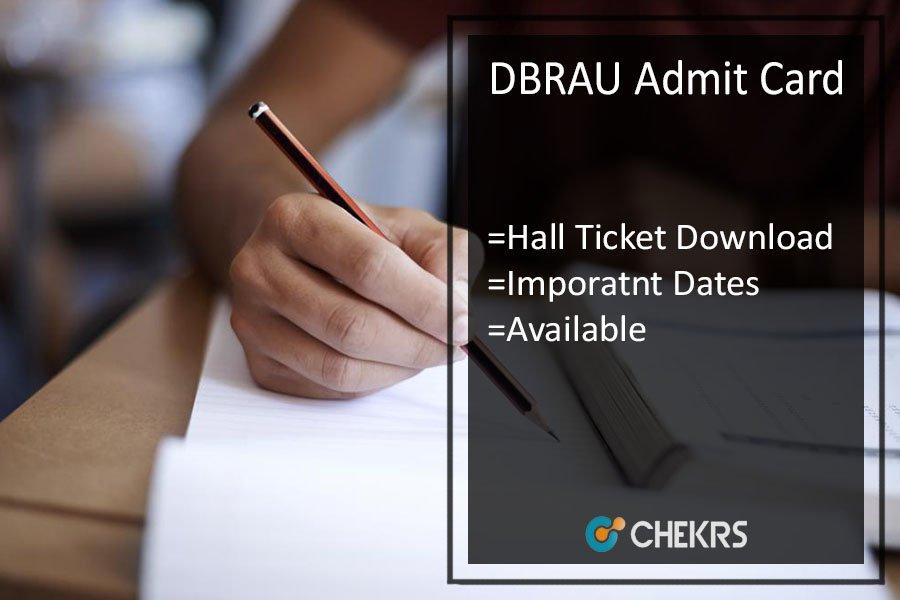 DBRAU Admit Card - Agra University MA MSC MCOM Previous/ Final Year