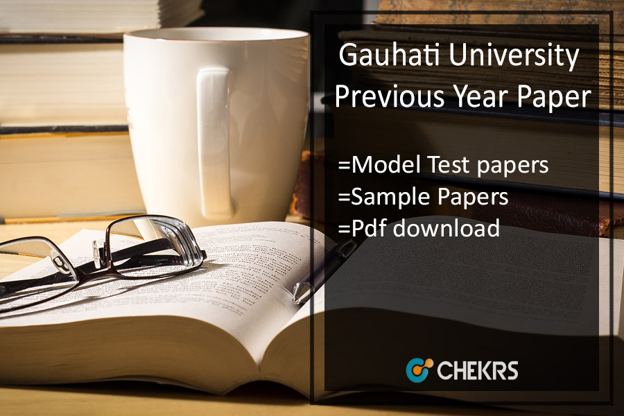 Gauhati University Previous Year Paper- Model/ Sample Question Paper