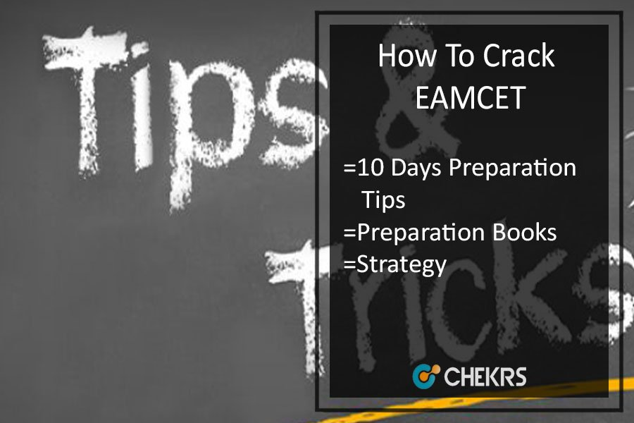 How To Crack EAMCET Eng/ Medical- 10 Days Preparation Tips