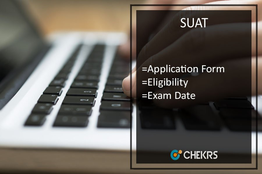 SUAT : Application Form, Eligibility, Exam Date/ Admit Card, Syllabus & Pattern
