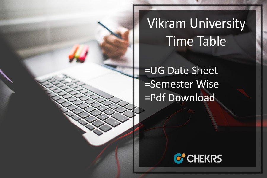 Vikram University Time Table , BA-BSC-BCOM 1st 3rd 5th Sem Exam Date