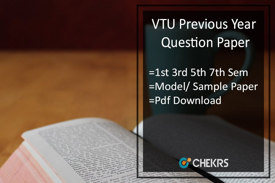 VTU Previous Year Question Paper- 1st 3rd 5th 7th Sem Model/ Sample Papers