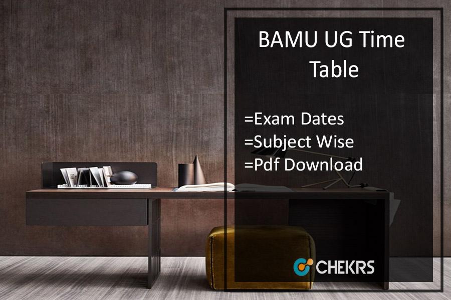 BAMU Exam Time Table - Digital Univ B.A B.SC B.Com 1st-2nd-3rd Year Date