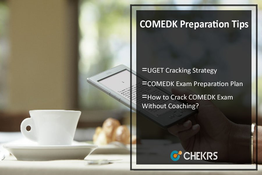 Preparation Tips for COMEDK , UGET Cracking Strategy