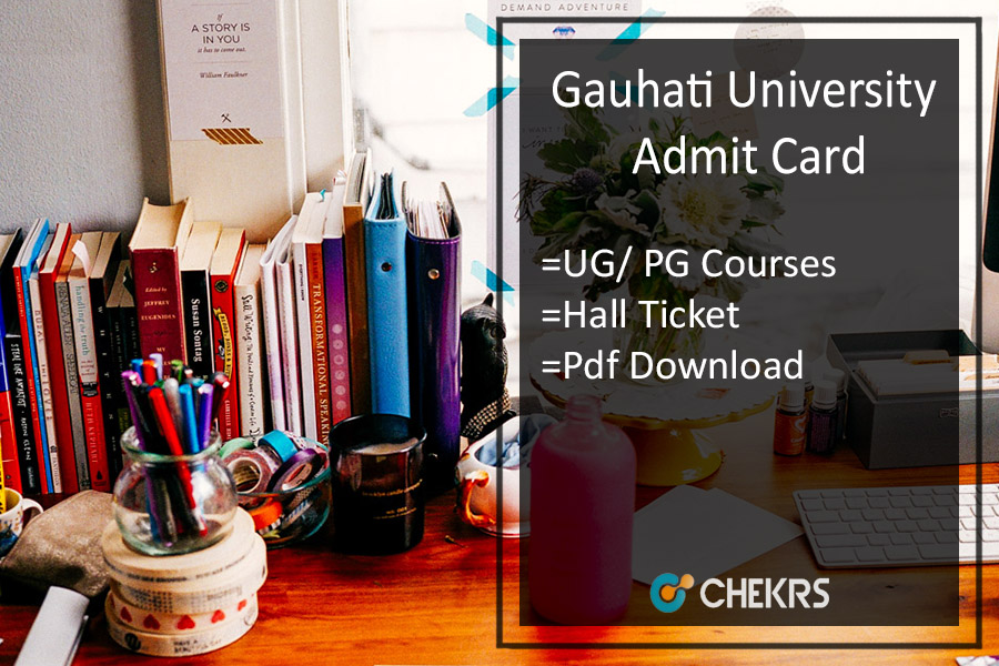 Gauhati University Admit Card - UG PG Exam Hall ticket