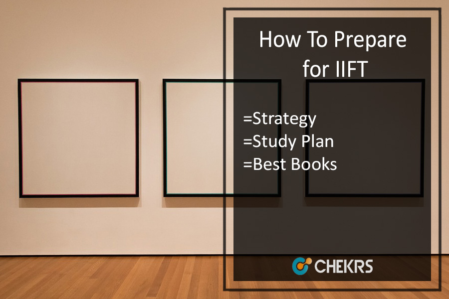 How To Prepare for IIFT - Exam Cracking Tips, Strategy
