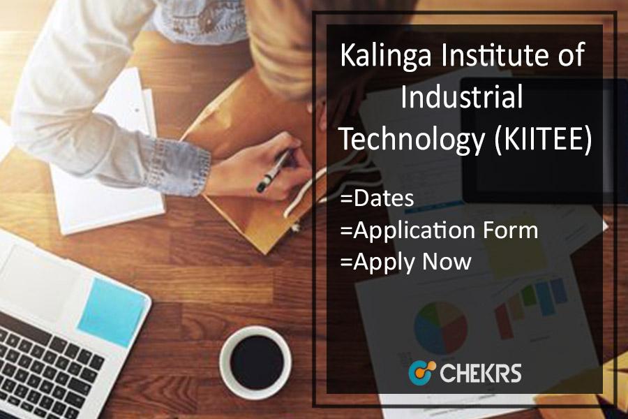 KIITEE - Application Form, Dates, Eligibility, Syllabus & Exam Pattern