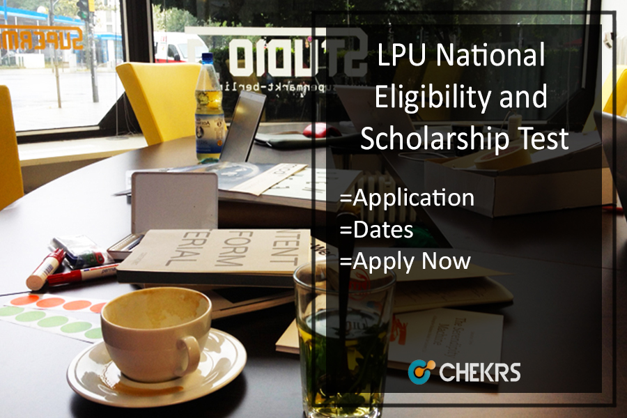 LPU National Eligibility and Scholarship Test - Application form, Dates, Eligibility, Syllabus, Admit Card