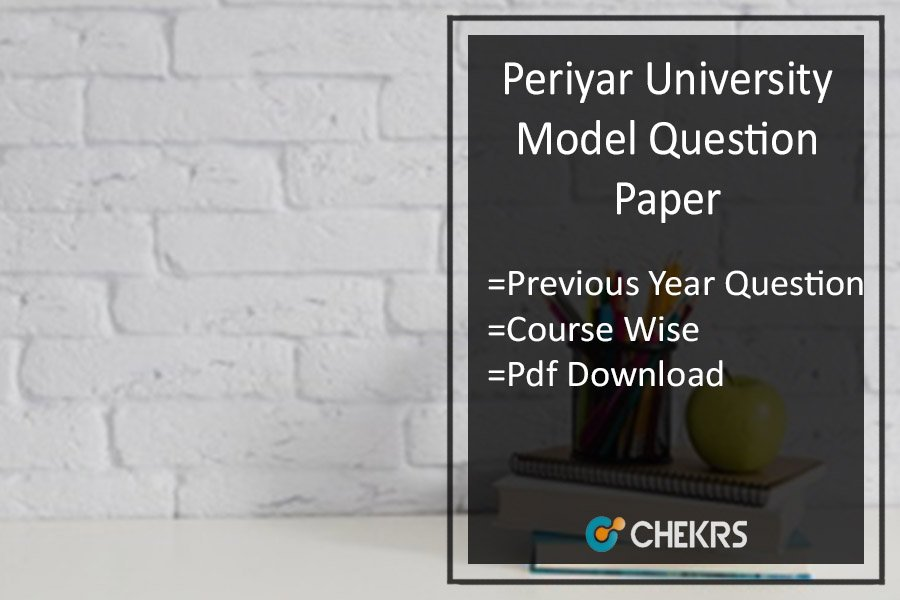 Periyar University Model Question Paper- Previous Year Papers
