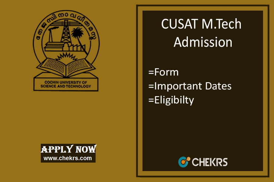 CUSAT M.Tech Admission: Dates, Form, Eligibility, Procedure
