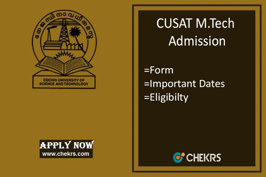 CUSAT M.Tech Admission: Dates, Form, Eligibility, Procedure