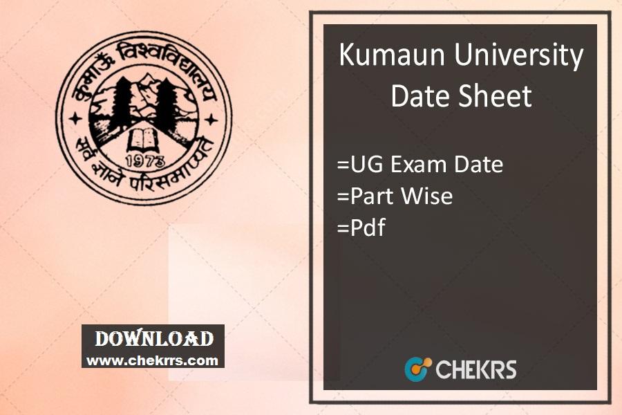 Kumaun University Date Sheet - KU Nainital B.A B.Sc B.Com B.Ed Exam Scheme