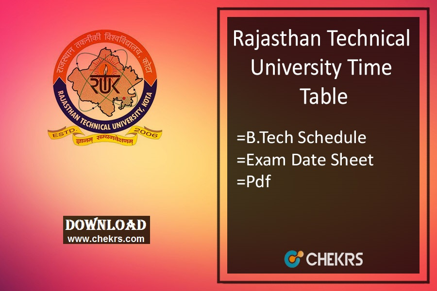 RTU Time Table , B.Tech 1st 3rd 5th 7th Sem Exam Date Sheet