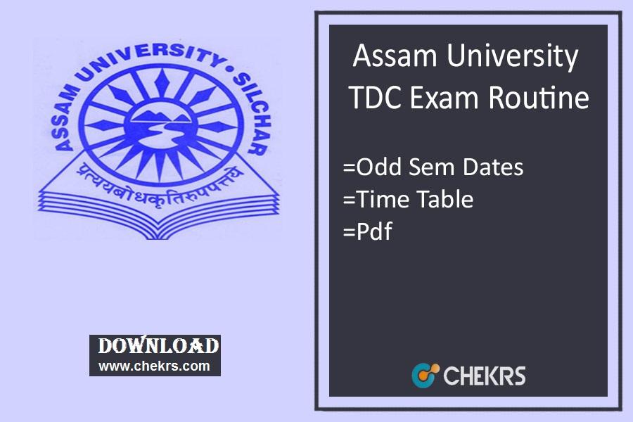 Assam University Odd Sem Routine , Silchar TDC Exam Date