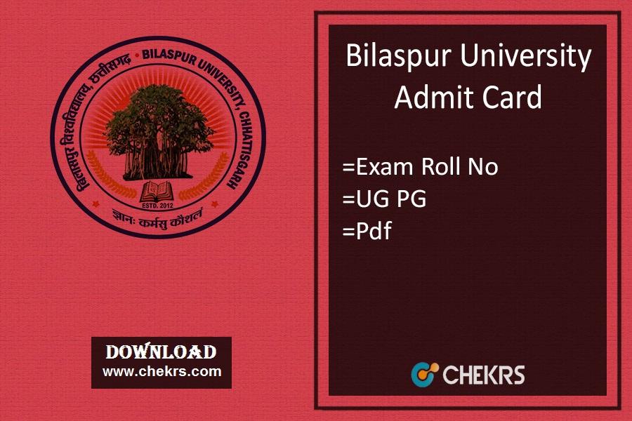 Bilaspur University Admit Card - BA BSC BCOM MA MSC Roll No