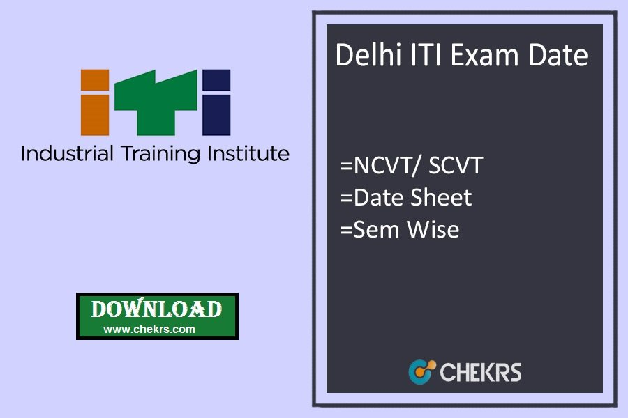 Delhi ITI Exam Date - NCVT/ SCVT 1st 3rd 5th Sem Date Sheet