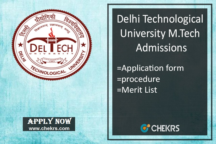 DTU M.Tech Admission : Application Form, Dates, Merit List