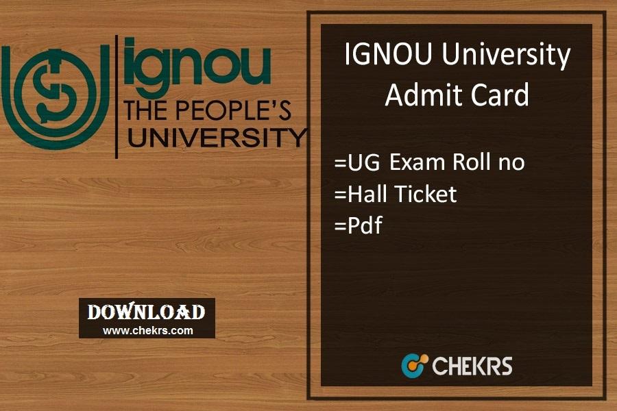 IGNOU Admit Card - BA BSC BCOM Dec Hall Ticket, Roll Number