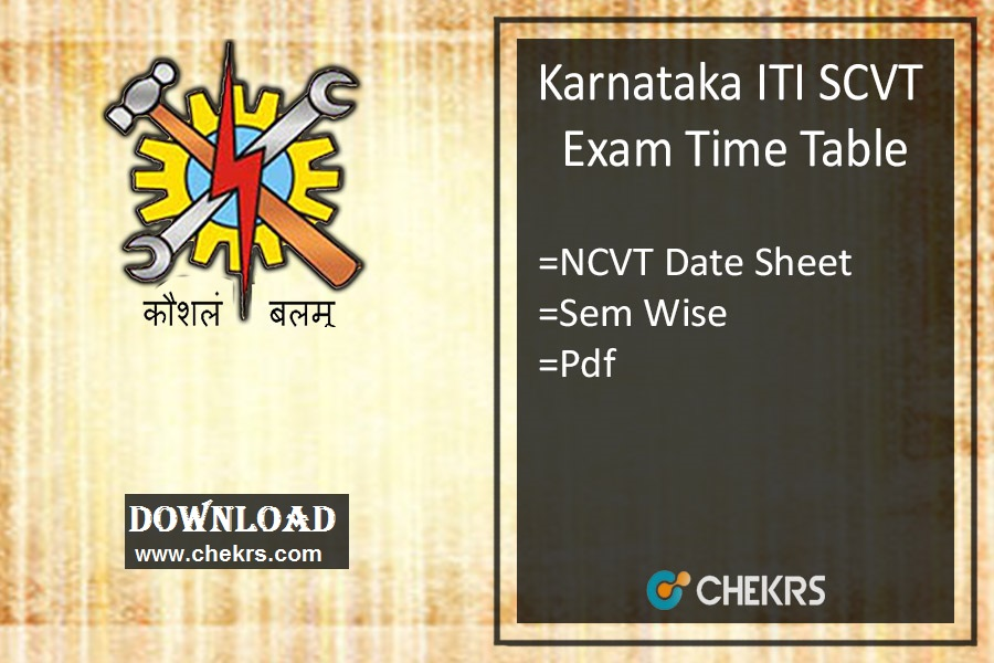 Karnataka ITI SCVT Time Table - NCVT 1st 3rd Sem Exam Date