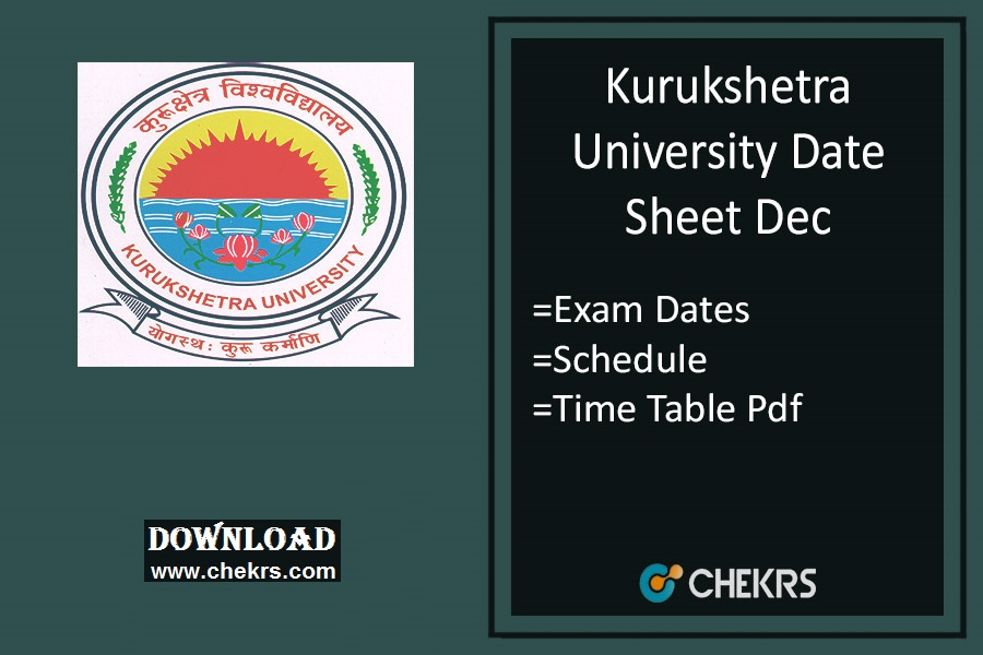 KUK Date Sheet Dec - MA MSC MCOM B.Tech B.Ed LLB 1st-3rd-5th Sem Time Table