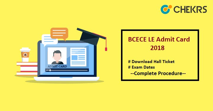 BCECE LE Admit Card 2018 Download Hall Ticket