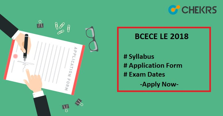 BCECE LE 2018 Application Form Exam dates
