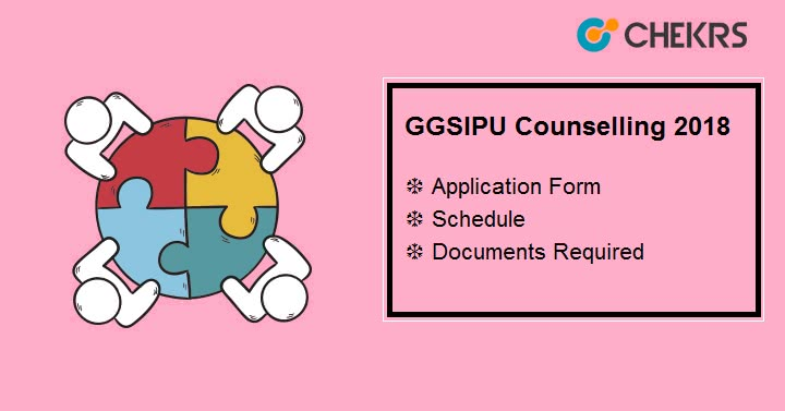 GGSIPU Counselling Application Form Schedule Documents Required