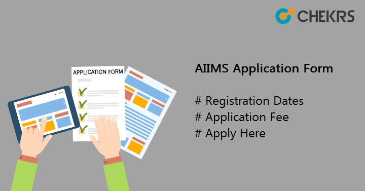 AIIMS Application Form Registration Dates Apply Here