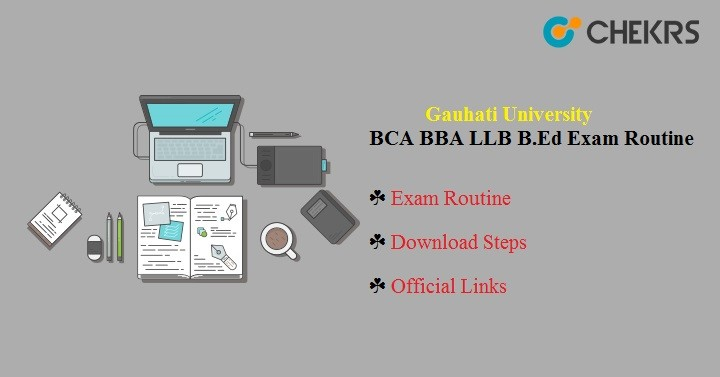 Gauhati University BCA BBA LLB B.Ed Exam Routine