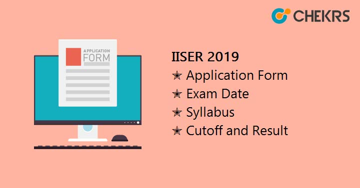 IISER Application Form, Exam Date, Syllabus