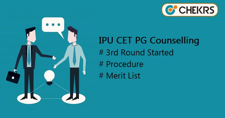 IPU CET PG Counselling 3rd Round of Counselling