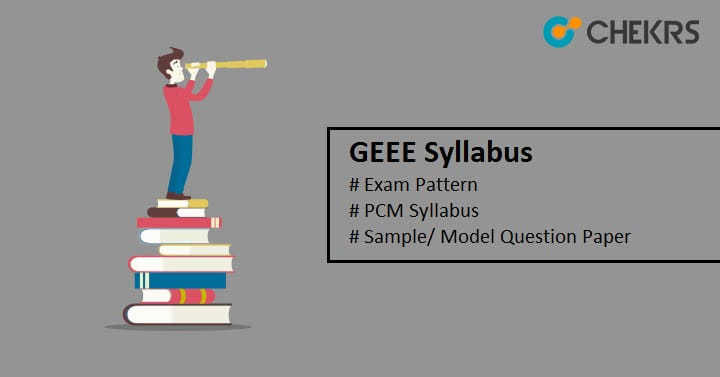 GEEE Syllabus 2021 Previous Year Papers