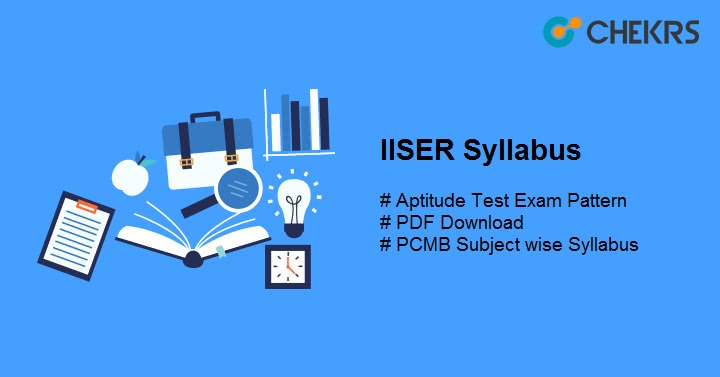 IISER Syllabus Pdf Aptitude Test Exam Pattern,