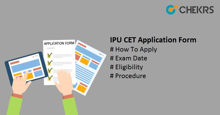 How To Apply IPU CET Application Form Exam Date
